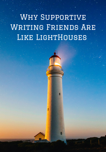 why-supportive-writing-friends-are-like-lighthouses